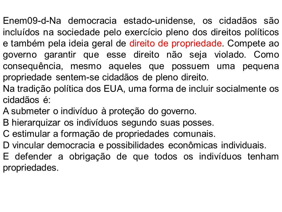 Enem09-d-Na democracia estado-unidense, os cidadãos são incluídos na sociedade pelo exercício pleno dos direitos políticos e também pela ideia geral d