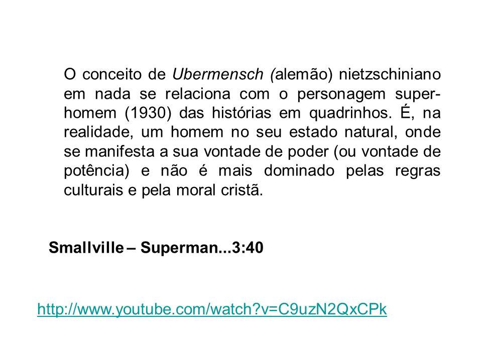 O conceito de Ubermensch (alemão) nietzschiniano em nada se relaciona com o personagem super- homem (1930) das histórias em quadrinhos. É, na realidad