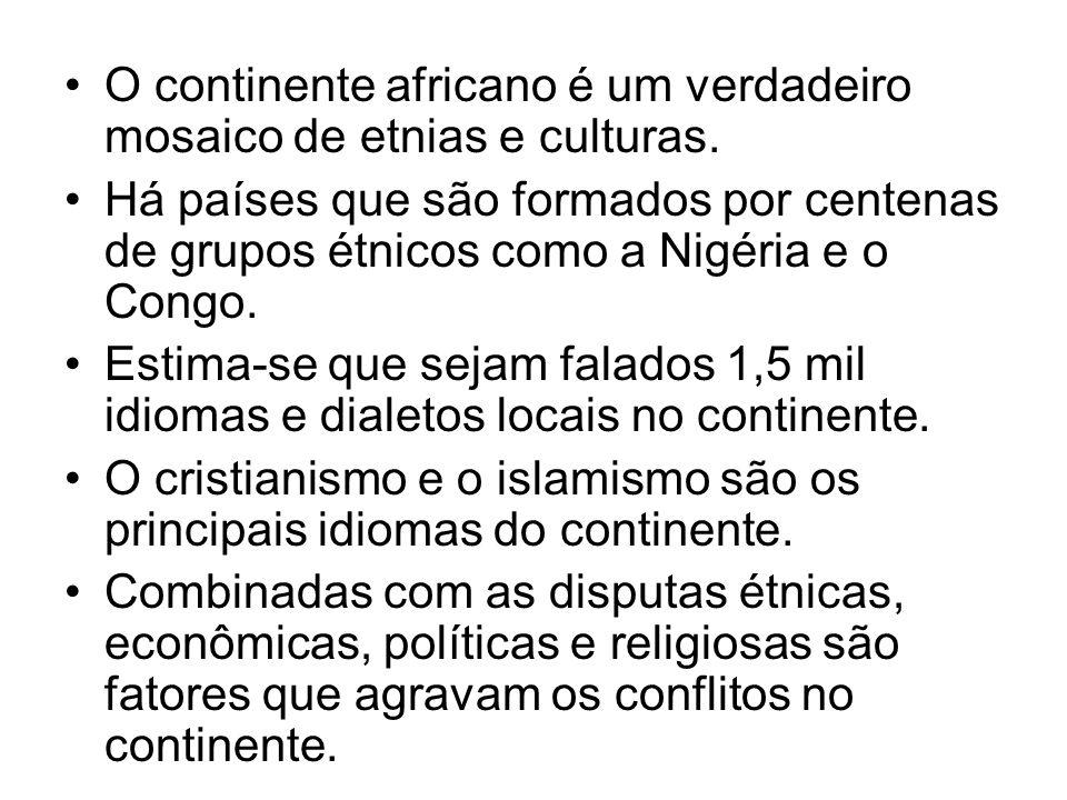 O continente africano é um verdadeiro mosaico de etnias e culturas. Há países que são formados por centenas de grupos étnicos como a Nigéria e o Congo
