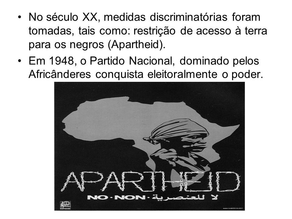 No século XX, medidas discriminatórias foram tomadas, tais como: restrição de acesso à terra para os negros (Apartheid). Em 1948, o Partido Nacional,