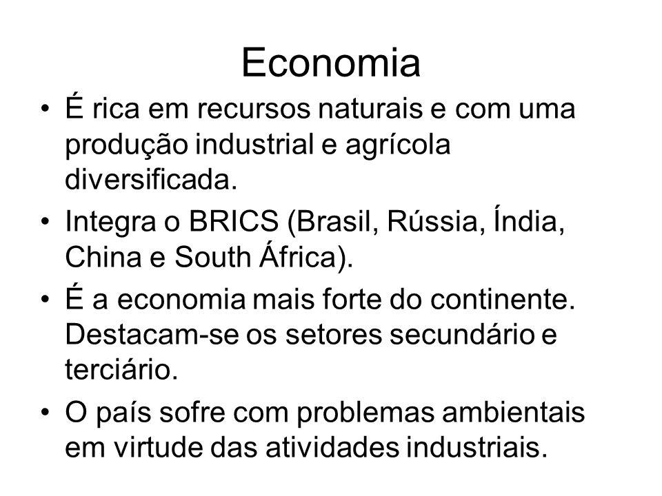 Economia É rica em recursos naturais e com uma produção industrial e agrícola diversificada. Integra o BRICS (Brasil, Rússia, Índia, China e South Áfr