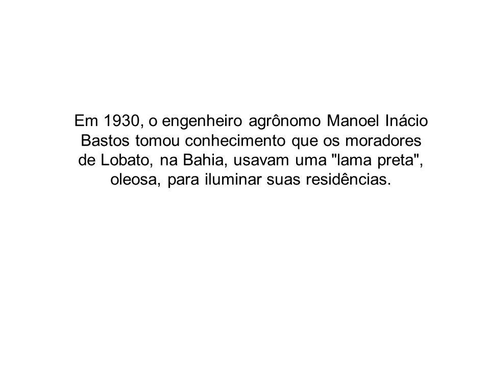 Em 1930, o engenheiro agrônomo Manoel Inácio Bastos tomou conhecimento que os moradores de Lobato, na Bahia, usavam uma
