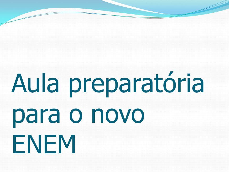 Aula preparatória para o novo ENEM