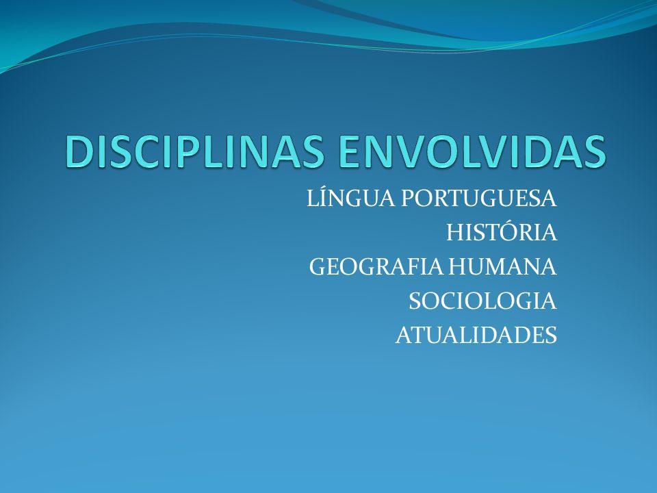 LÍNGUA PORTUGUESA HISTÓRIA GEOGRAFIA HUMANA SOCIOLOGIA ATUALIDADES