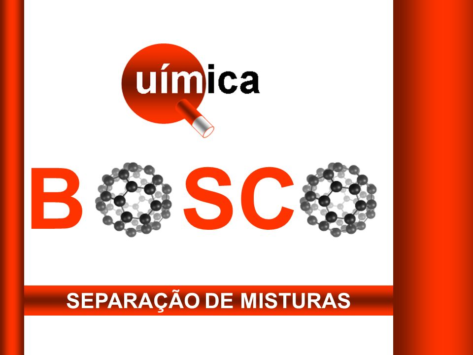 B SC SEPARAÇÃO DE MISTURAS
