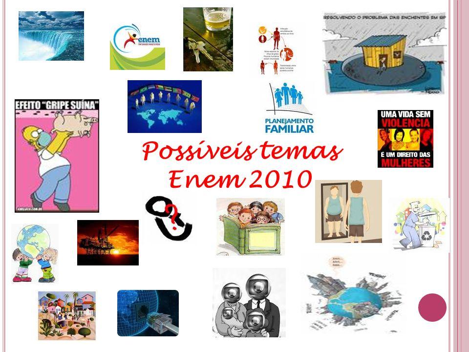 Possíveis temas Enem 2010