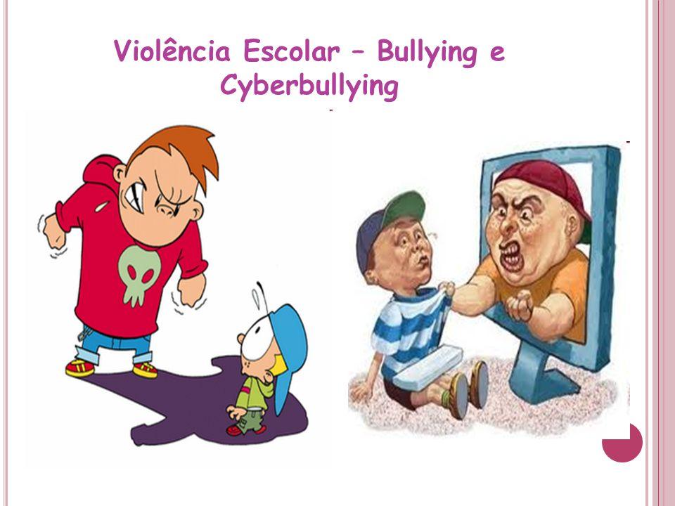 Violência Escolar – Bullying e Cyberbullying