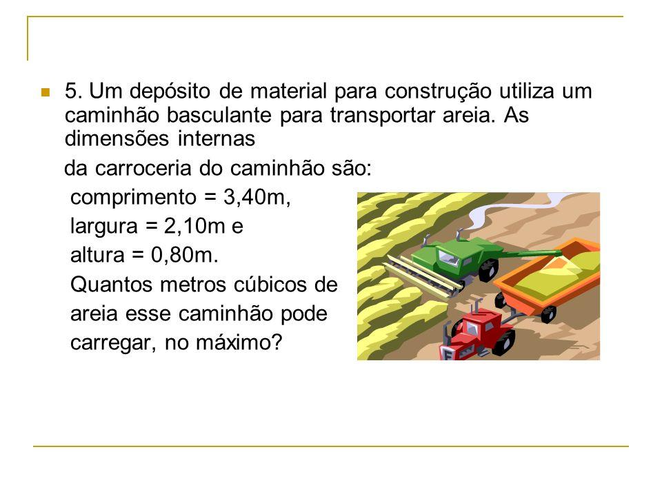 5.Um depósito de material para construção utiliza um caminhão basculante para transportar areia.
