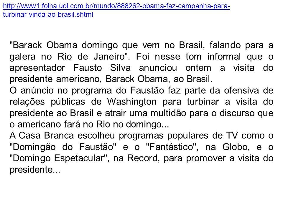 http://www1.folha.uol.com.br/mundo/888262-obama-faz-campanha-para- turbinar-vinda-ao-brasil.shtml