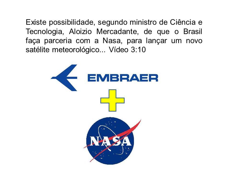 Existe possibilidade, segundo ministro de Ciência e Tecnologia, Aloizio Mercadante, de que o Brasil faça parceria com a Nasa, para lançar um novo saté