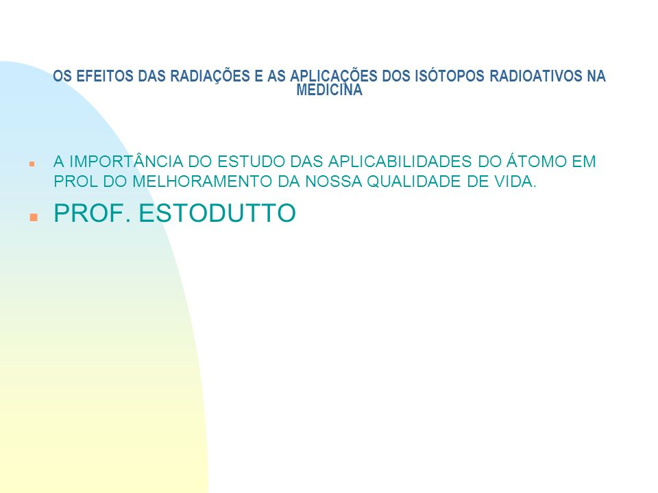 APLICAÇÕES DA ENERGIA NUCLEAR n MEDICINA NUCLEAR n OS RADIOISÓTOPOS NA MEDICINA n A RADIOTERAPIA n AGRICULTURA n INDÚSTRIA n DATAÇÃO POR CARBONO - 14 n OS RAIOS - X