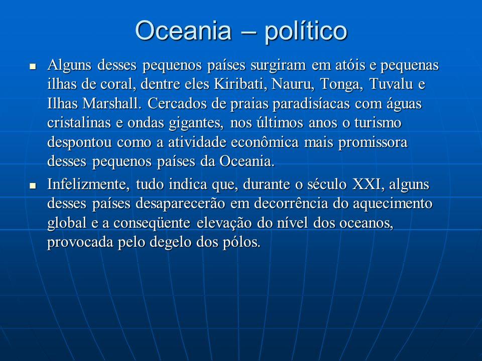 Oceania – político Alguns desses pequenos países surgiram em atóis e pequenas ilhas de coral, dentre eles Kiribati, Nauru, Tonga, Tuvalu e Ilhas Marsh