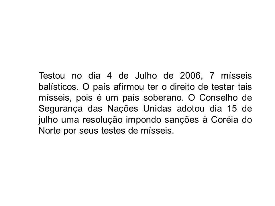 Testou no dia 4 de Julho de 2006, 7 mísseis balísticos. O país afirmou ter o direito de testar tais mísseis, pois é um país soberano. O Conselho de Se