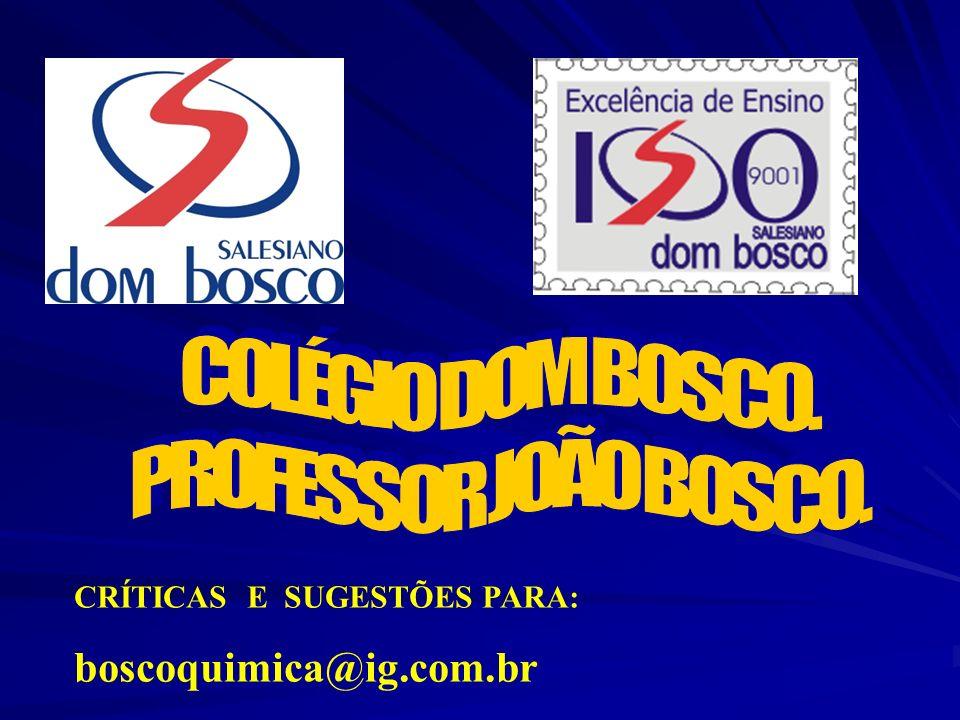 CRÍTICAS E SUGESTÕES PARA: boscoquimica@ig.com.br