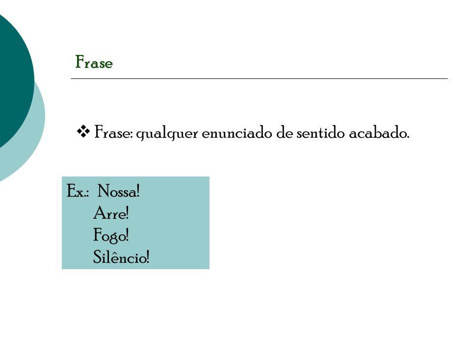 Frase - Oração - Período Profª. Célia Trindade de A. e Silva