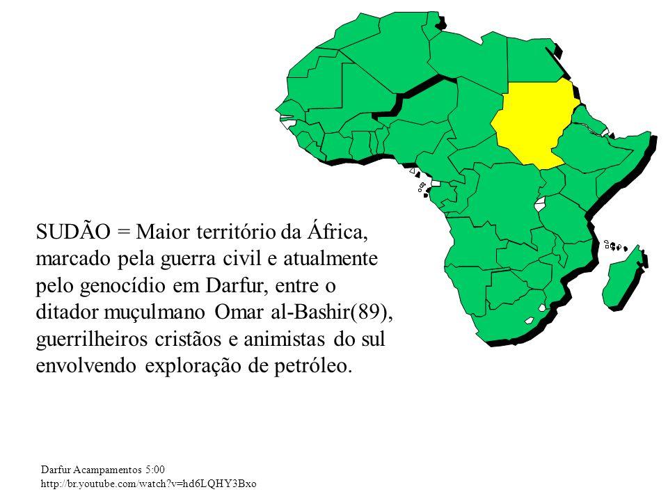 Darfur Acampamentos 5:00 http://br.youtube.com/watch?v=hd6LQHY3Bxo SUDÃO = Maior território da África, marcado pela guerra civil e atualmente pelo gen