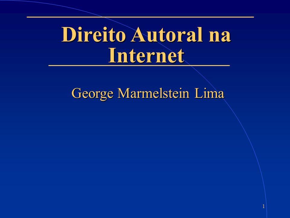 1 Direito Autoral na Internet George Marmelstein Lima