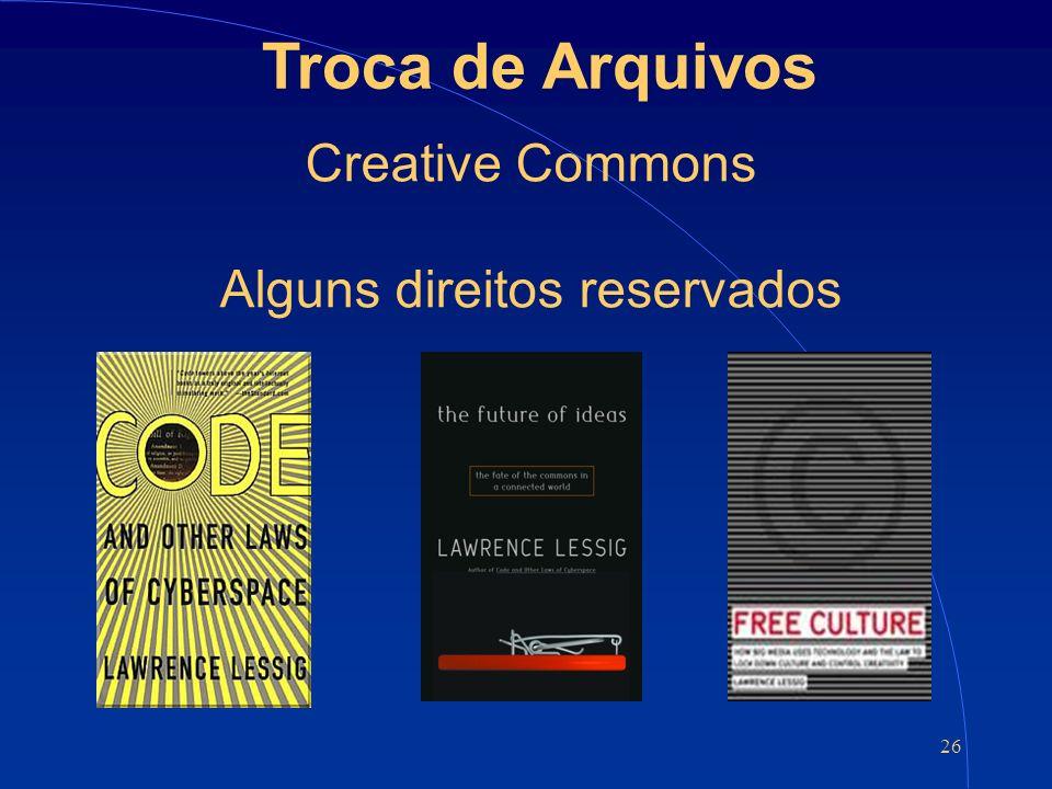 26 Troca de Arquivos Creative Commons Alguns direitos reservados