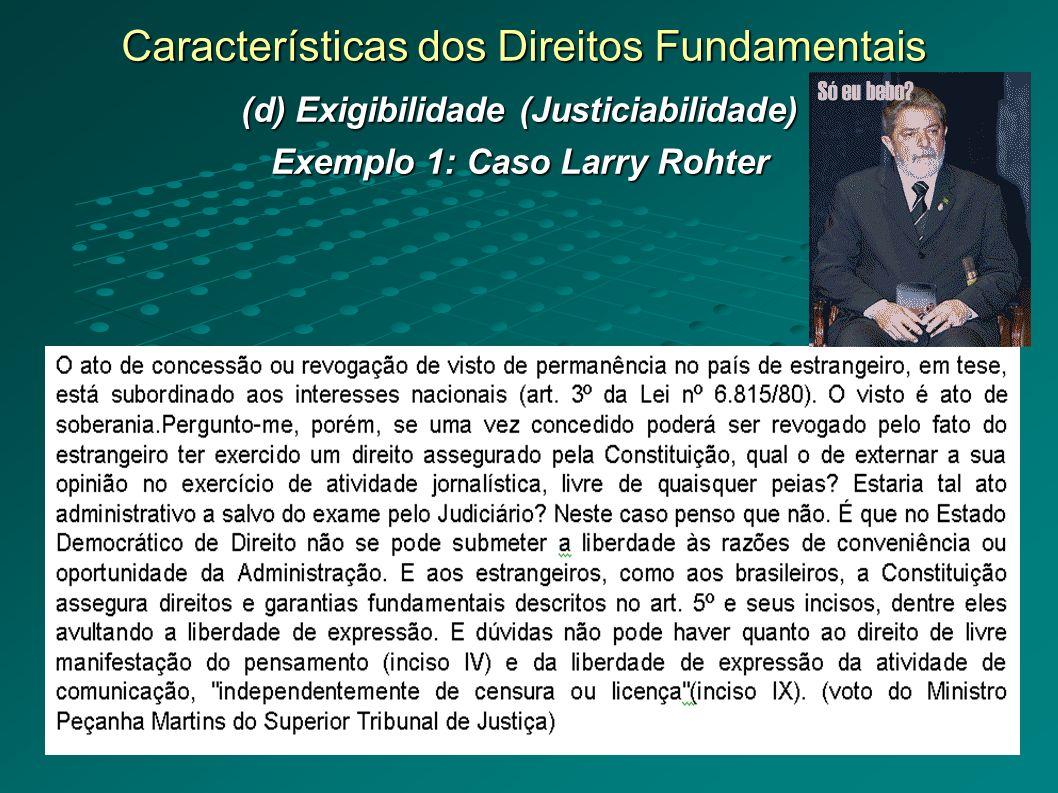 (d) Exigibilidade (Justiciabilidade) Exemplo 1: Caso Larry Rohter