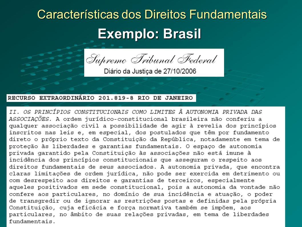 Características dos Direitos Fundamentais Exemplo: Brasil