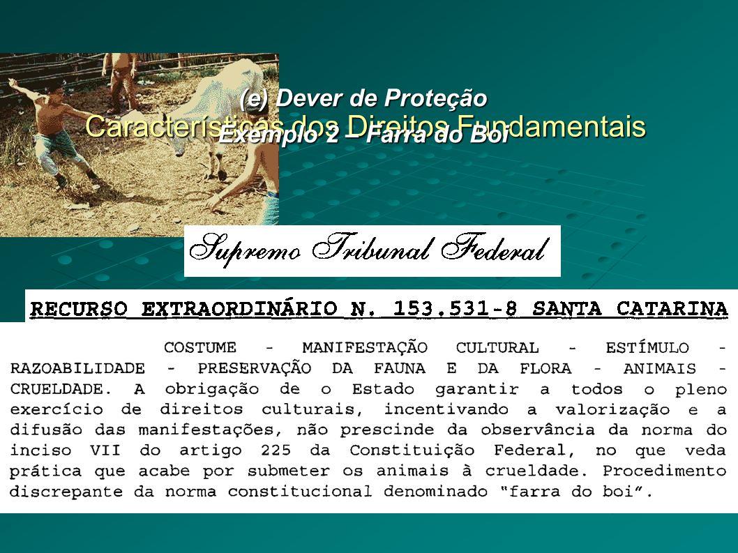 Características dos Direitos Fundamentais (e) Dever de Proteção Exemplo 3 – Briga de Galo (Galos Combatentes)
