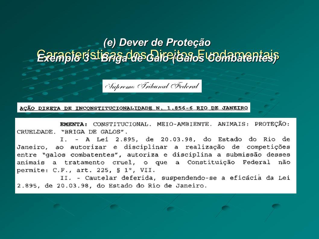 Características dos Direitos Fundamentais (e) Dever de Proteção Para reflexão e debate: e a vaquejada?