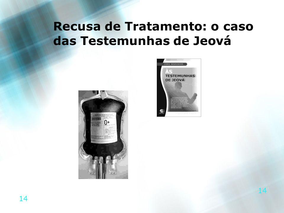 14 Recusa de Tratamento: o caso das Testemunhas de Jeová