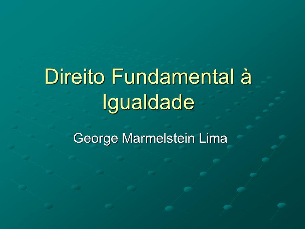 Direito Fundamental à Igualdade George Marmelstein Lima