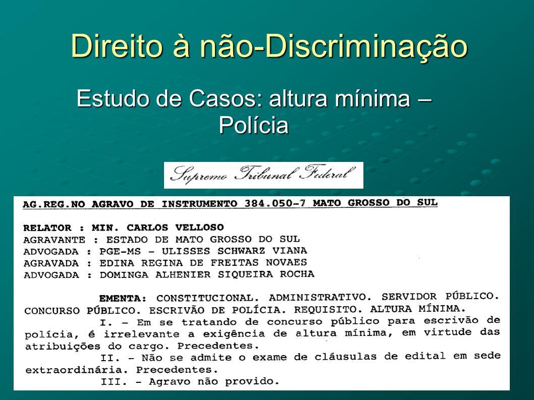 Direito à não-Discriminação Estudo de Casos: altura mínima – Polícia
