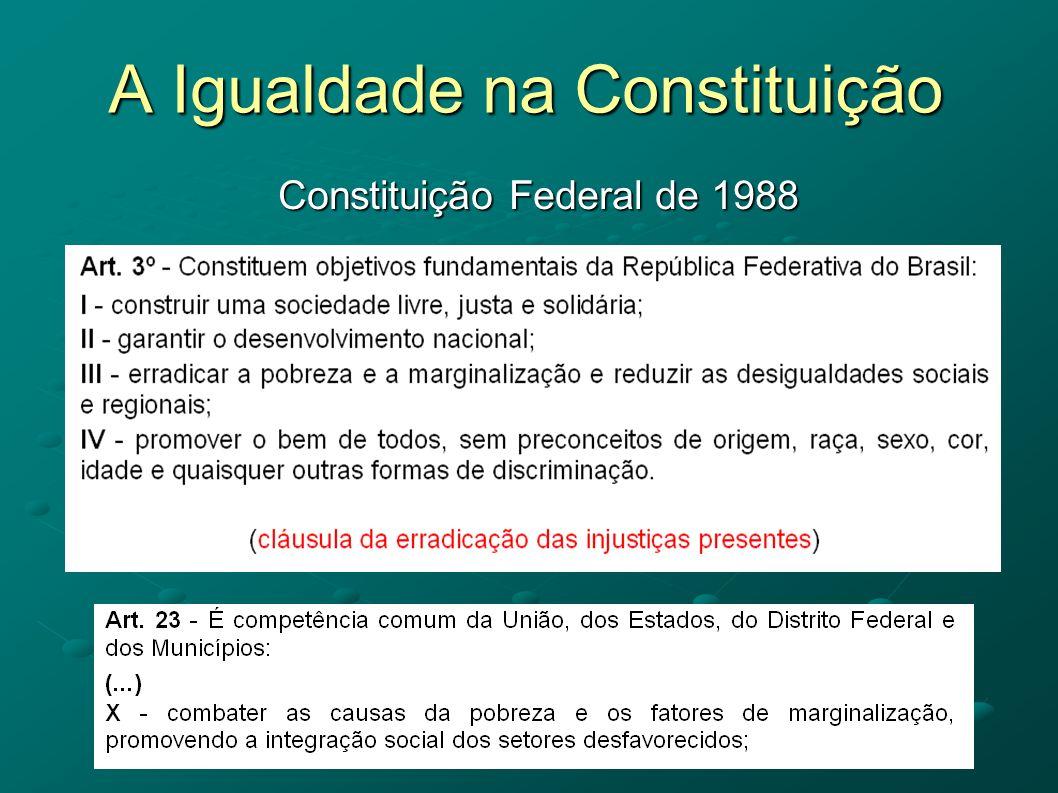 A Igualdade na Constituição Constituição Federal de 1988