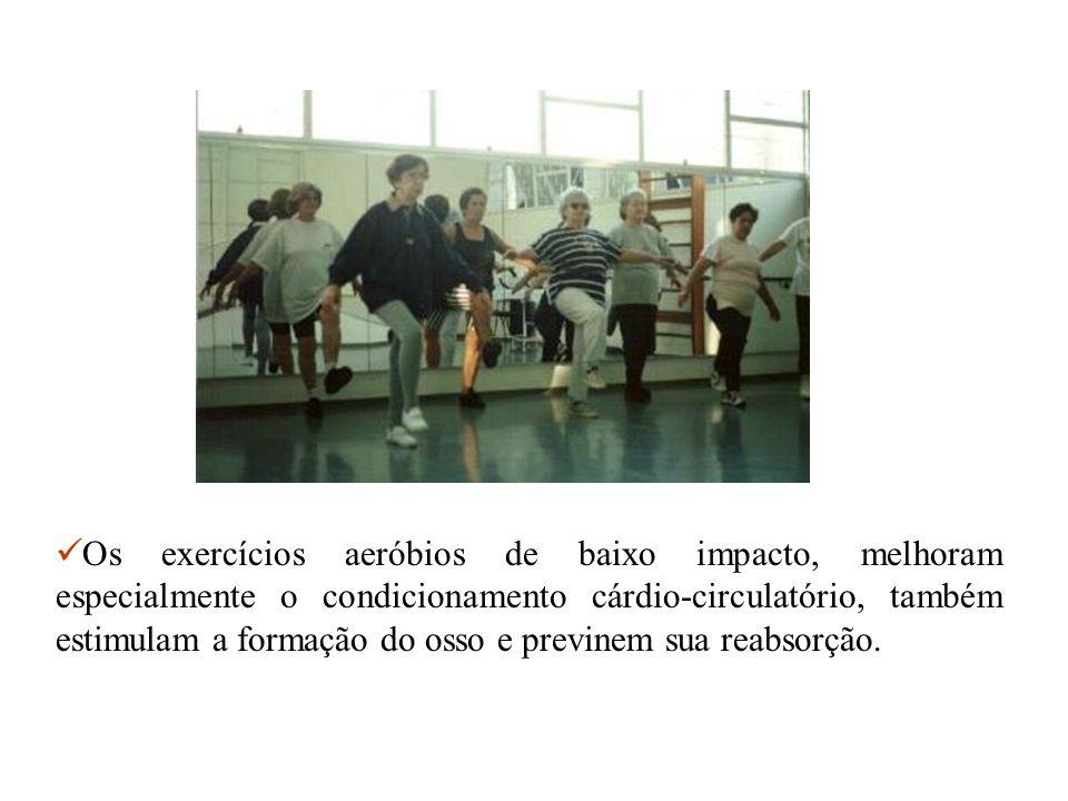 Os exercícios aeróbios de baixo impacto, melhoram especialmente o condicionamento cárdio-circulatório, também estimulam a formação do osso e previnem