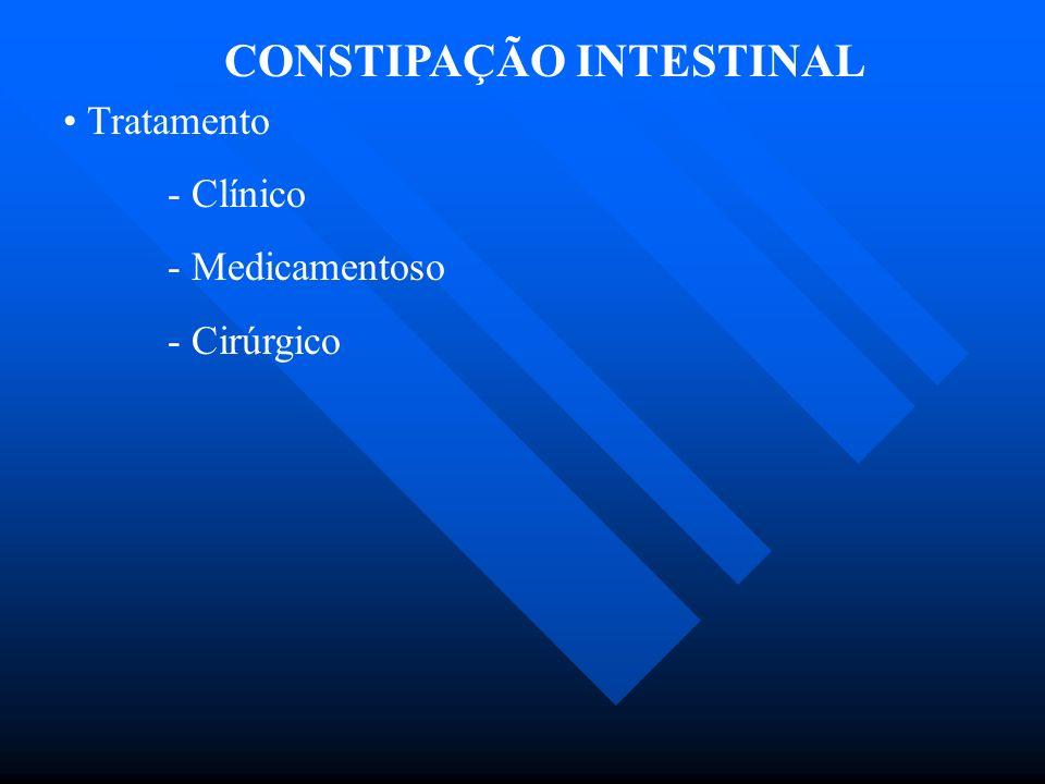 CONSTIPAÇÃO INTESTINAL Tratamento - Clínico - Medicamentoso - Cirúrgico
