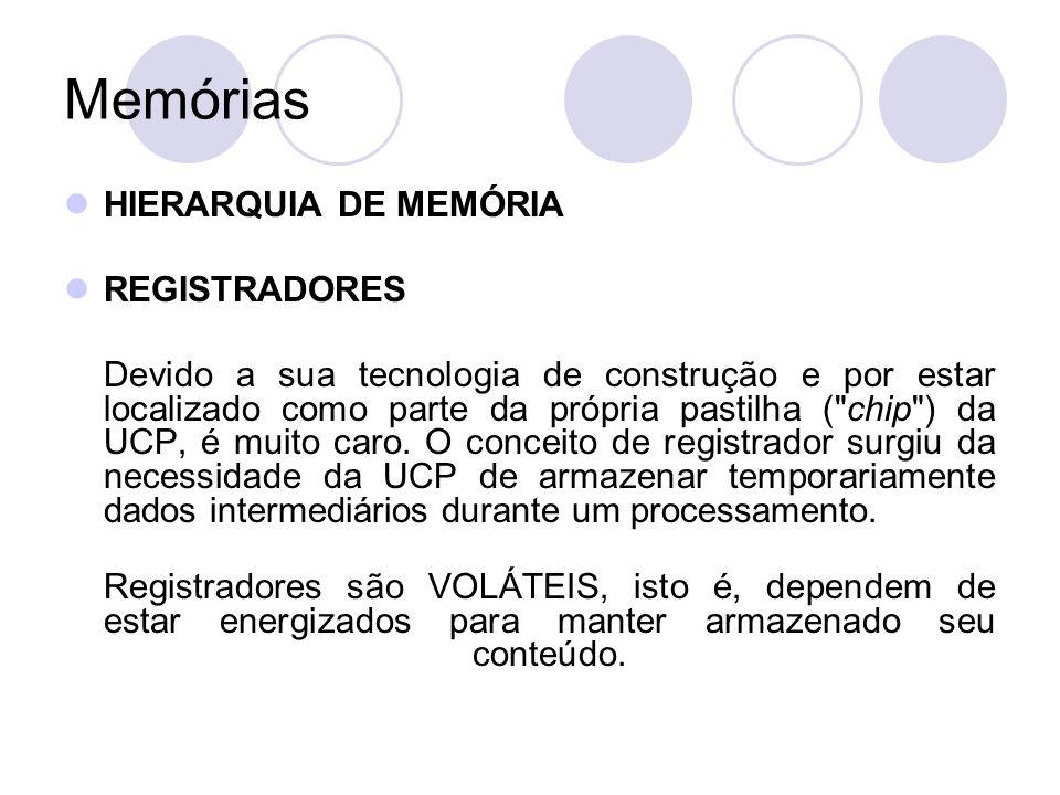 Memórias HIERARQUIA DE MEMÓRIA MEMÓRIA CACHE Com o desenvolvimento da tecnologia de construção da UCP, as velocidades foram ficando muito mais altas que as das memórias, que não tiveram a mesma evolução de velocidade.