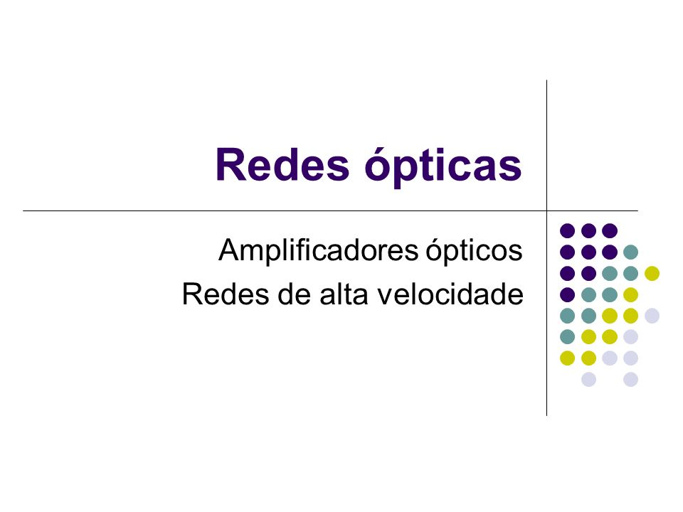 Redes ópticas Amplificadores ópticos Redes de alta velocidade
