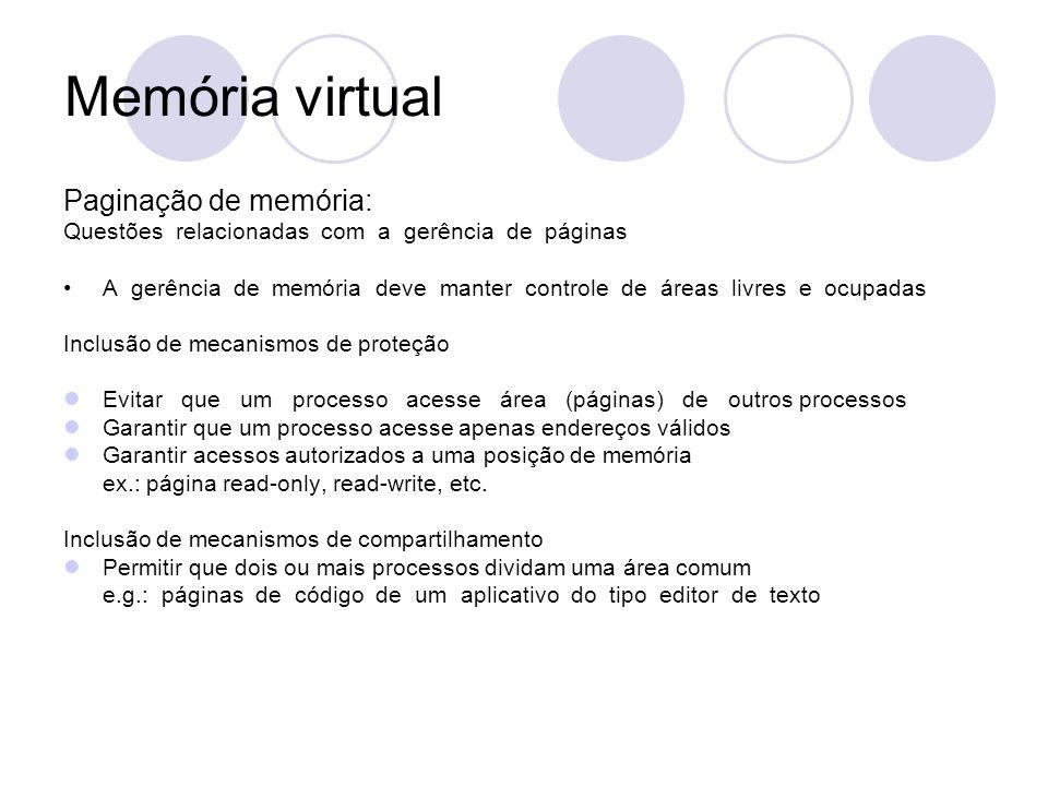 Memória virtual Paginação de memória: Questões relacionadas com a gerência de páginas A gerência de memória deve manter controle de áreas livres e ocu