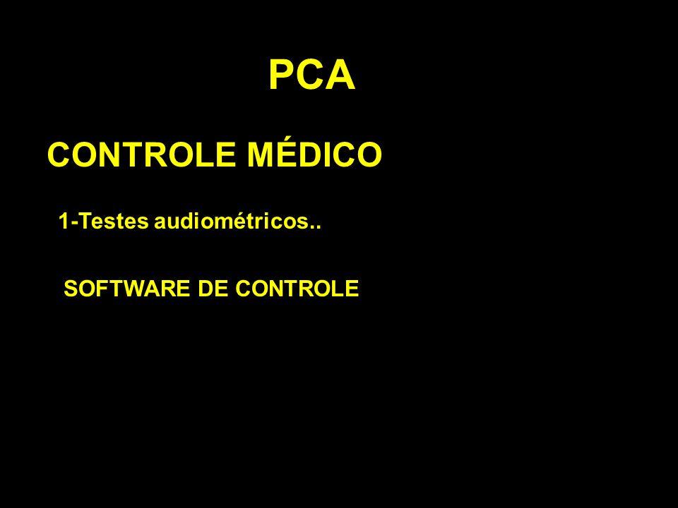 PCA CONTROLE MÉDICO 1-Testes audiométricos.. SOFTWARE DE CONTROLE
