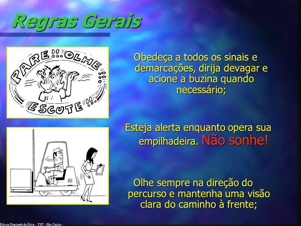 Edson Donizetti da Silva - TST - São Carlos - SP Regras Gerais Excepcionalmente, os veículos poderão se usados para elevar pessoas para reparo ou faze