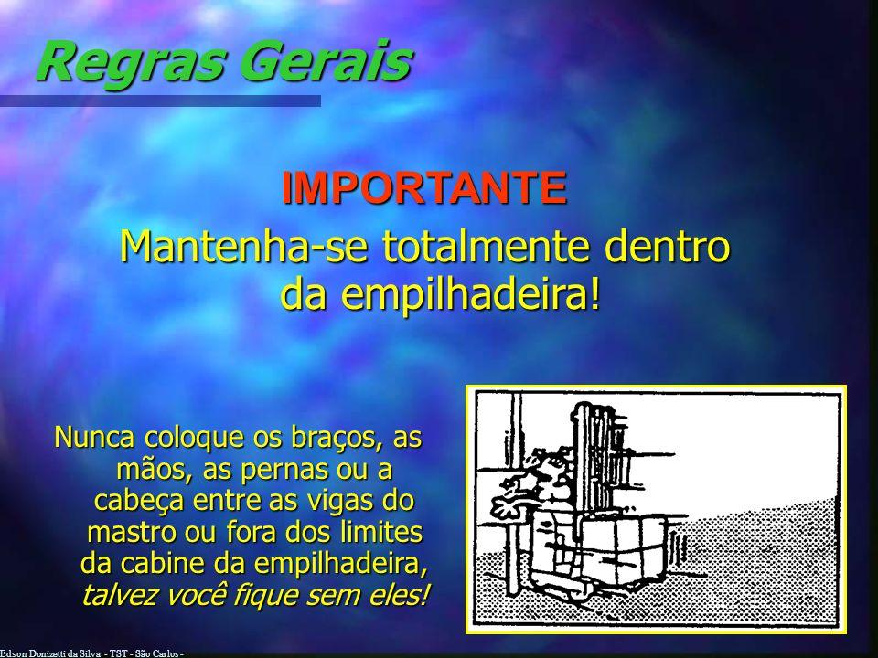 Edson Donizetti da Silva - TST - São Carlos - SP Regras Gerais Se não tiver visão, mude a direção!