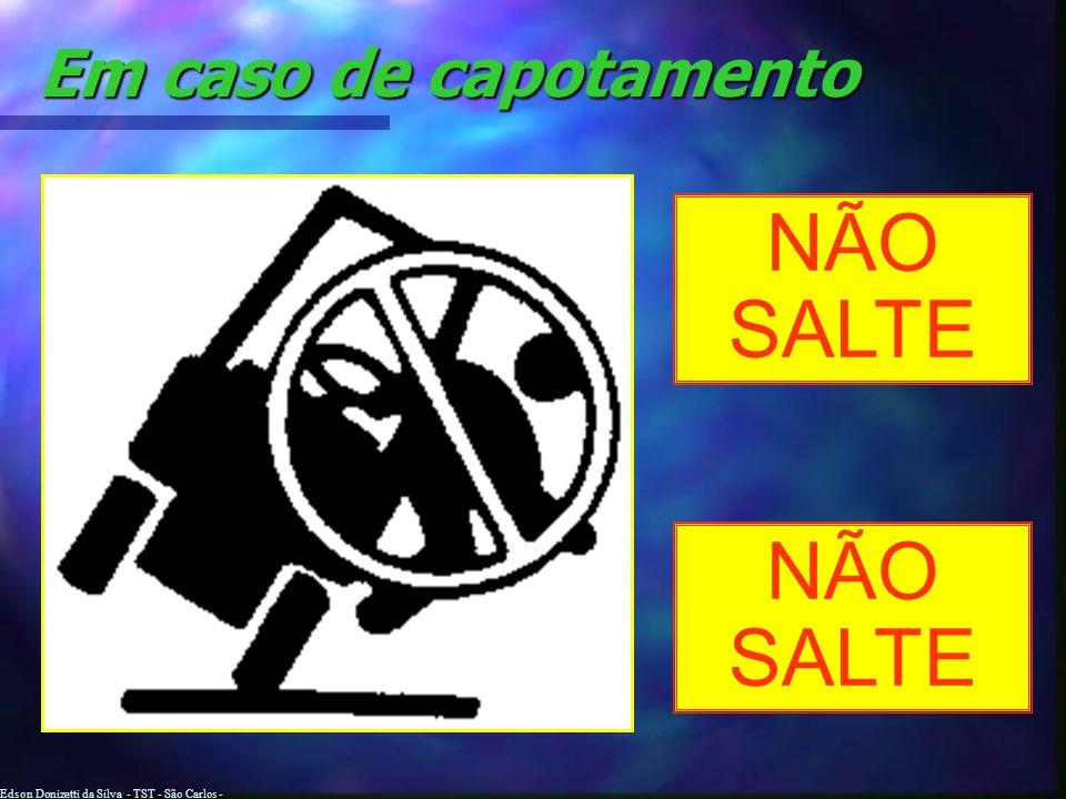 Edson Donizetti da Silva - TST - São Carlos - SP Capotamento NÃO MOVIMENTE A EMPILHADEIRA COM OS GARFOS ELEVADOS A empilhadeira pode capotar se for op