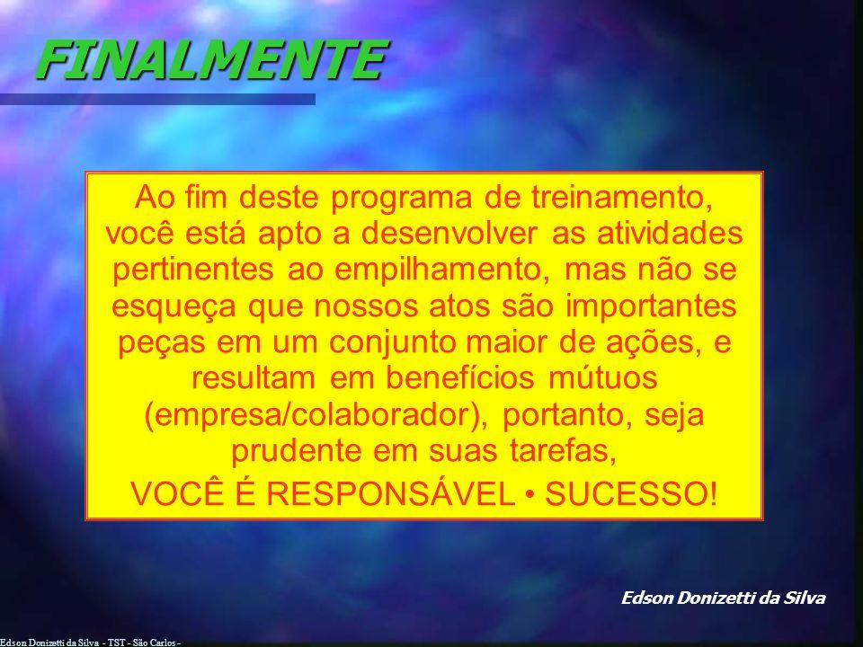 Edson Donizetti da Silva - TST - São Carlos - SP Em caso de capotamento FIRME OS PÉS