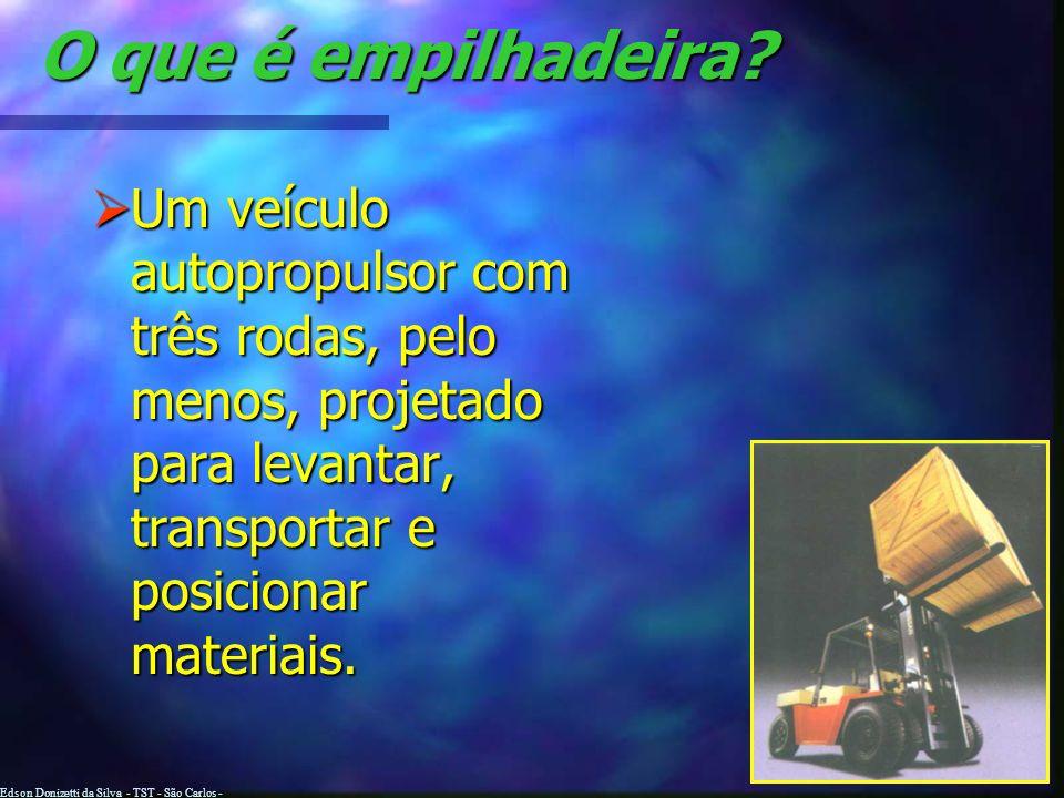 Edson Donizetti da Silva - TST - São Carlos - SP O que é empilhadeira.