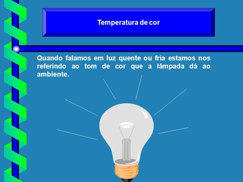 Quando falamos em luz quente ou fria estamos nos referindo ao tom de cor que a lâmpada dá ao ambiente. Temperatura de cor