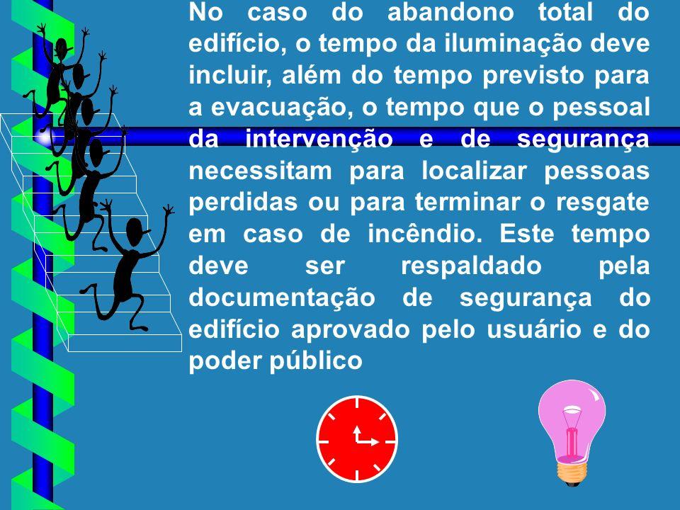 No caso do abandono total do edifício, o tempo da iluminação deve incluir, além do tempo previsto para a evacuação, o tempo que o pessoal da intervenç