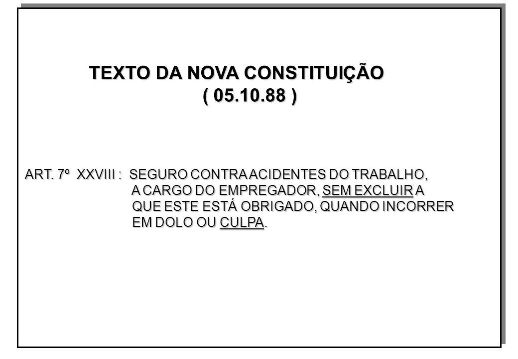 TEXTO DA NOVA CONSTITUIÇÃO TEXTO DA NOVA CONSTITUIÇÃO ( 05.10.88 ) ( 05.10.88 ) ART.