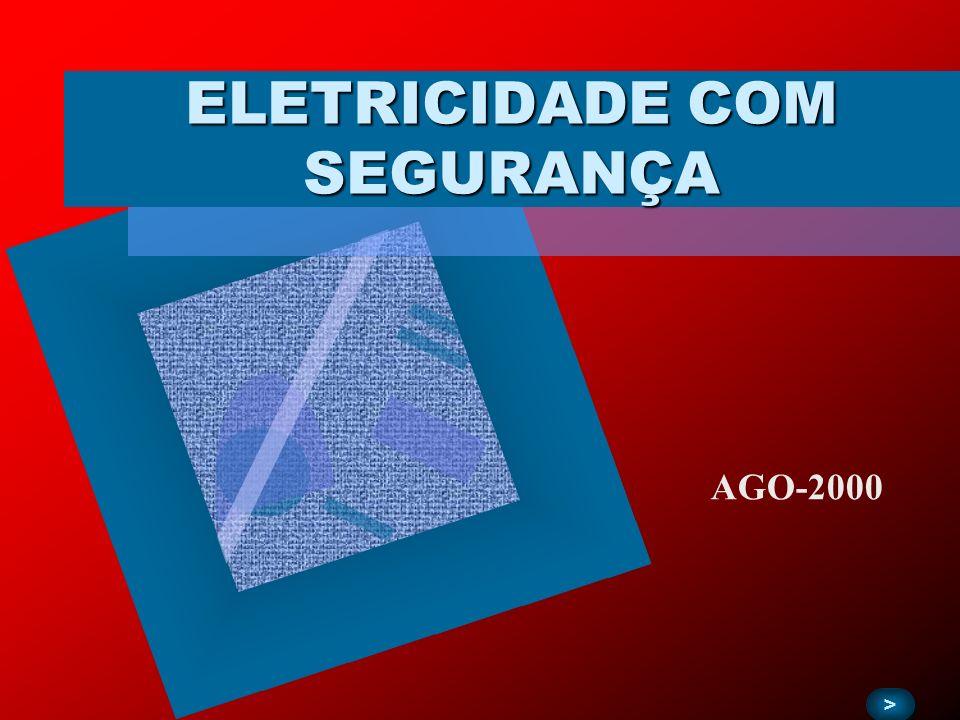 ELETRICIDADE COM SEGURANÇA > > AGO-2000