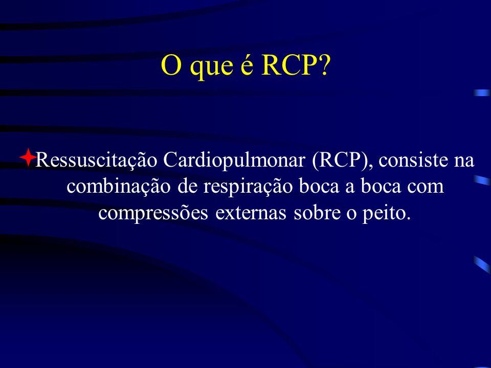 O que é RCP? Ressuscitação Cardiopulmonar (RCP), consiste na combinação de respiração boca a boca com compressões externas sobre o peito.