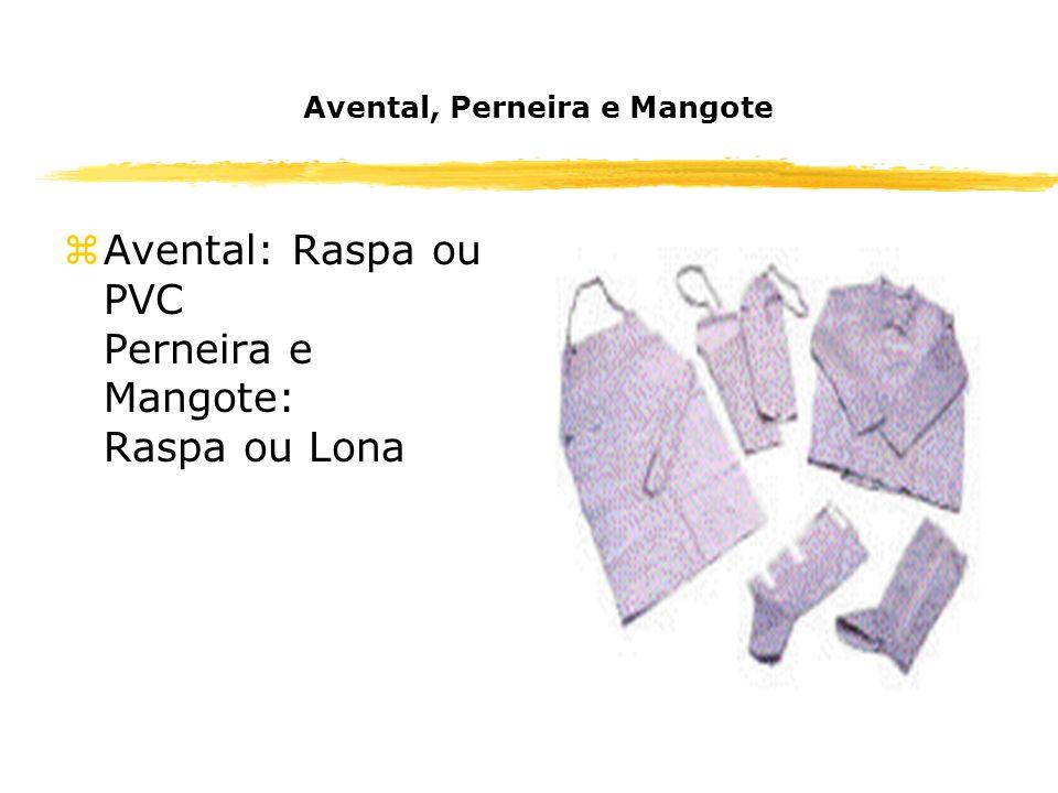 Avental, Perneira e Mangote zAvental: Raspa ou PVC Perneira e Mangote: Raspa ou Lona