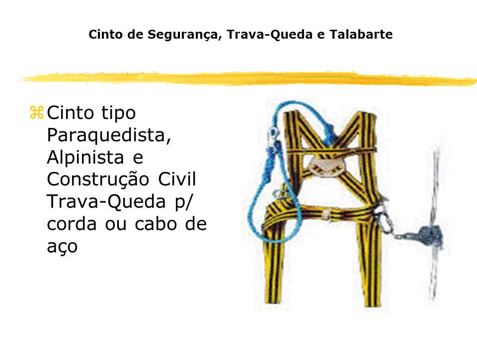 Cinto de Segurança, Trava-Queda e Talabarte zCinto tipo Paraquedista, Alpinista e Construção Civil Trava-Queda p/ corda ou cabo de aço