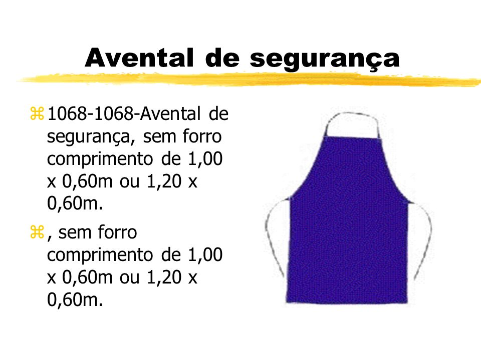 Avental de segurança z1068-1068-Avental de segurança, sem forro comprimento de 1,00 x 0,60m ou 1,20 x 0,60m.