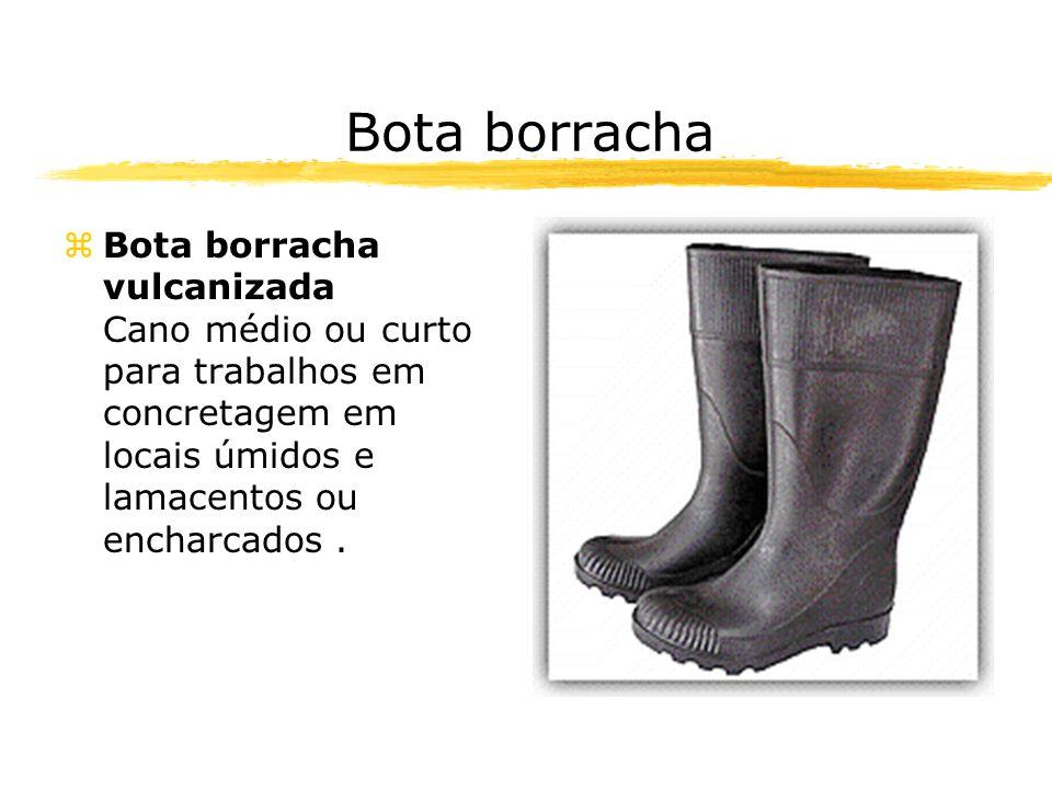 Bota borracha zBota borracha vulcanizada Cano médio ou curto para trabalhos em concretagem em locais úmidos e lamacentos ou encharcados.